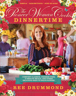 The Pioneer Woman Cooks: Dinnertime, Ree Drummond