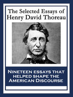 The Selected Essays of Henry David Thoreau, Henry David Thoreau