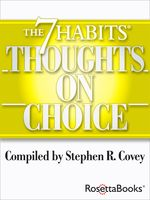 The 7 Habits Thoughts on Choice, Stephen Covey