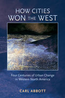 How Cities Won the West, Carl Abbott