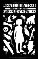 What I Didn't See and Other Stories, Karen Joy Fowler
