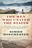 The Men Who United the States, Simon Winchester
