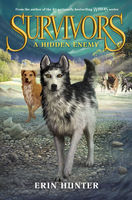Survivors #2: A Hidden Enemy, Erin Hunter