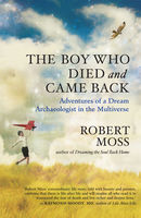 The Boy Who Died and Came Back, Robert Moss