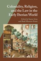 Coloniality, Religion, and the Law in the Early Iberian World, Santa Arias