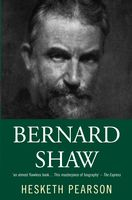 Bernard Shaw: His Life And Personality, Hesketh Pearson