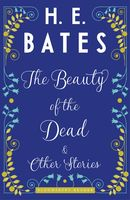 The Beauty of the Dead and Other Stories, H.E.Bates