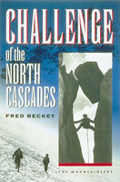Challenge of the North Cascades, Fred Beckey