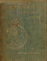 Three Sunsets and Other Poems, Lewis Carroll