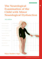 The Neurological Examination of the Child with Minor Neurological Dysfunction, Mijna Hadders-algra