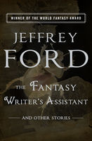 Fantasy Writer's Assistant, Jeffrey Ford