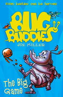 The Big Game (Bug Buddies, Book 1), Joe Miller
