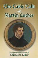 The Table Talk of Martin Luther, Martin Luther