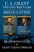 U. S. Grant: The Civil War Years, Bruce Catton