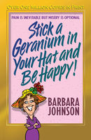 Stick a Geranium in Your Hat and Be Happy, Barbara Johnson