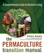 Permaculture Transition Manual, Ross Mars