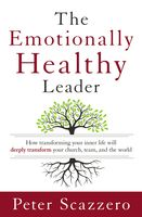 The Emotionally Healthy Leader, Peter Scazzero