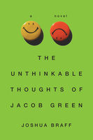 The Unthinkable Thoughts of Jacob Green, Joshua Braff