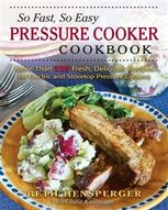 So Fast, So Easy Pressure Cooker Cookbook, Beth Hensperger