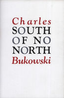 South of No North, Charles Bukowski