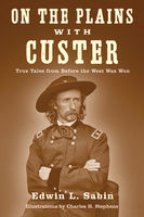 On the Plains with Custer, Edwin L.Sabin