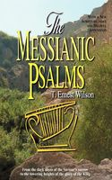 Messianic Psalms, The, T Ernest Wilson
