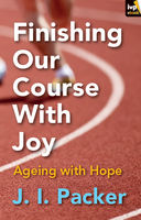 finishing our course with joy, J.I. Packer