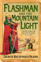 Flashman and the Mountain of Light (The Flashman Papers, Book 4), George MacDonald Fraser