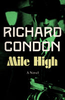 Mile High, Richard Condon