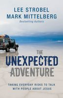 The Unexpected Adventure, Lee Strobel, Mark Mittelberg