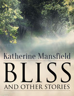 Bliss, and Other Stories, Katherine Mansfield