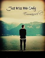 Just Kiss Me Only, Emmanuel C