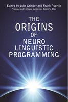The Origins of Neuro Linguistic Programming, Frank Pucelik, John Grinder