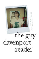 Guy Davenport Reader, Guy Davenport