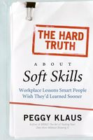The Hard Truth About Soft Skills, Peggy Klaus