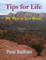 Tips for Life, 101 Ways to Live Better, Paul Rallion