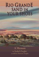 Rio Grande Sand in Your Shoes, Isabel Ziegler