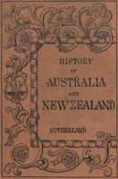 History of Australia and New Zealand / From 1606 to 1890, Alexander Sutherland