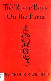 The Rover Boys on the Farm / or Last Days at Putnam Hall, Edward Stratemeyer