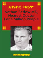 Nathan Barlow MD, Nearest Doctor For A Million People, Lois Merritt