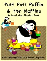 Putt Putt Puffin and the Muffins – A Level One Phonics Reader, Chris Morningforest, Rebecca Raymond