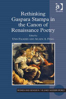 Rethinking Gaspara Stampa in the Canon of Renaissance Poetry, Unn Falkeid