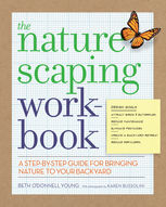 The Naturescaping Workbook, Beth O'Donnell Young