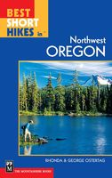 Best Short Hikes in Northwest Oregon, George Ostertag, Rhonda Ostertag