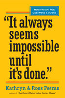 "It Always Seems Impossible Until It's Done."", Kathryn Petras, Ross Petras"