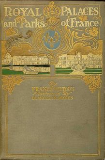 Royal Palaces and Parks of France, M.F.Mansfield