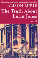Truth About Lorin Jones, Alison Lurie