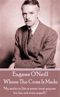 Where The Cross Is Made, Eugene O'Neill