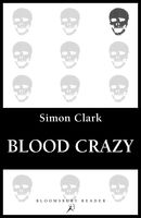 Blood Crazy, Simon Clark