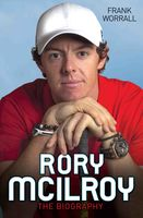 Rory McIlroy – The Biography, Frank Worrall